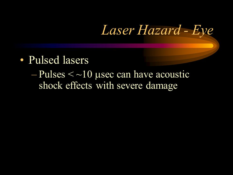 Laser Hazard - Eye Pulsed lasers