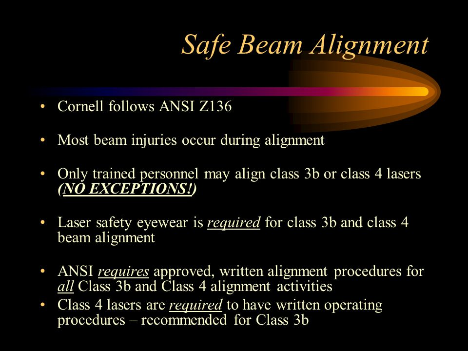 Safe Beam Alignment Cornell follows ANSI Z136