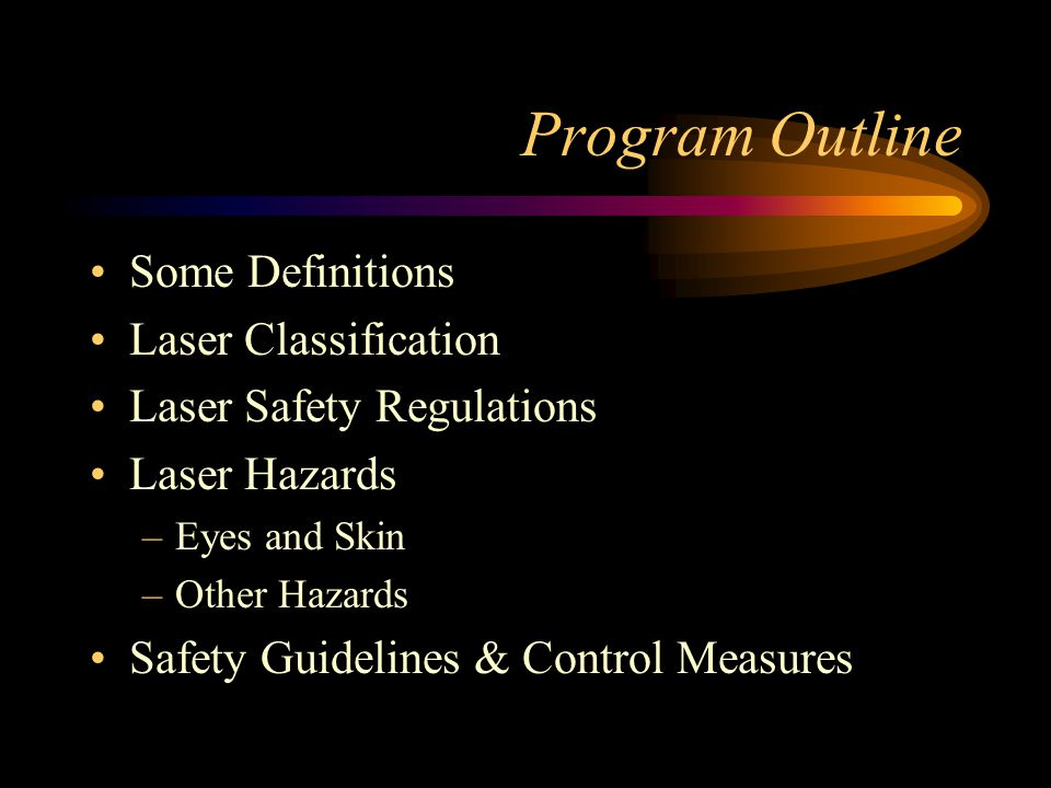 Program Outline Some Definitions Laser Classification