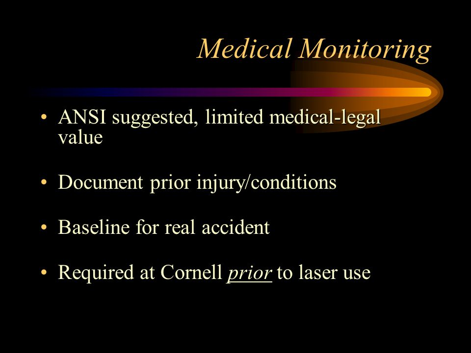 Medical Monitoring ANSI suggested, limited medical-legal value