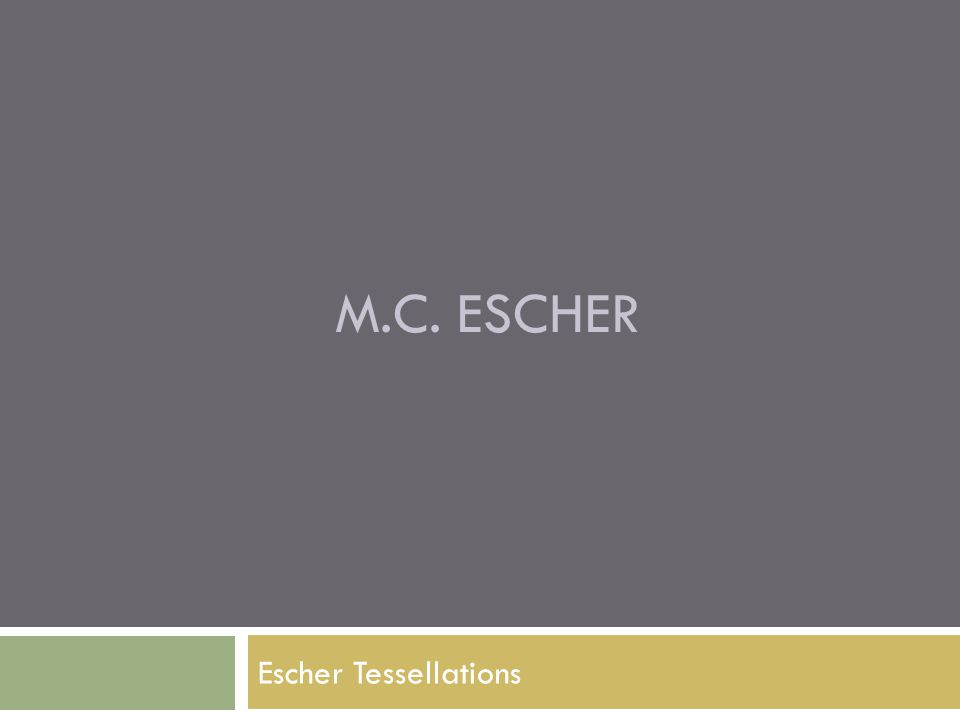 M.C. Escher Escher Tessellations