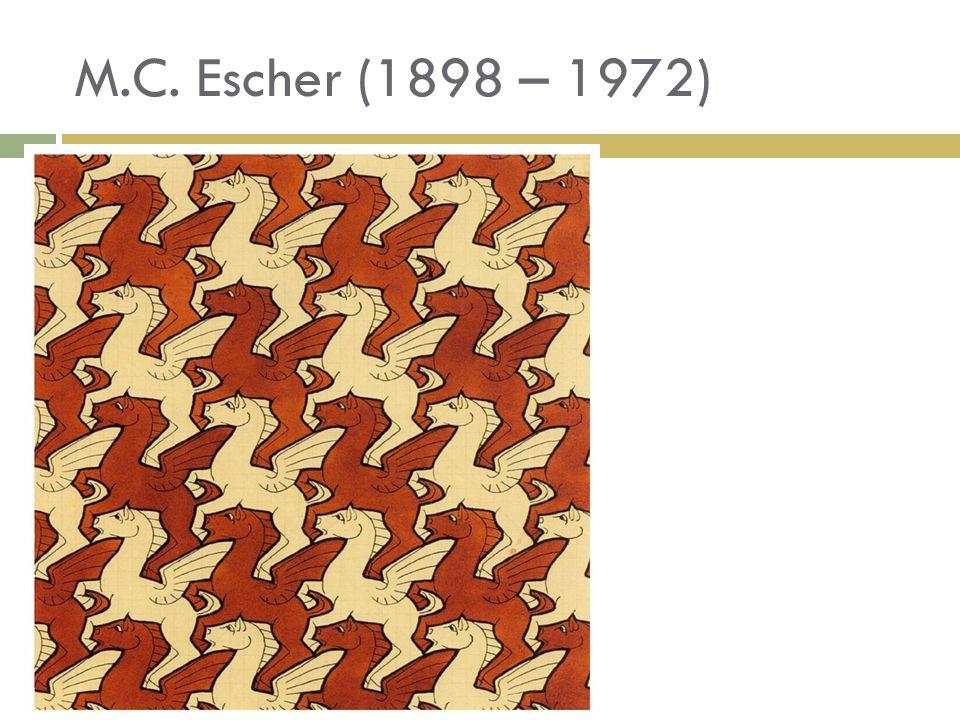 M.C. Escher (1898 – 1972)