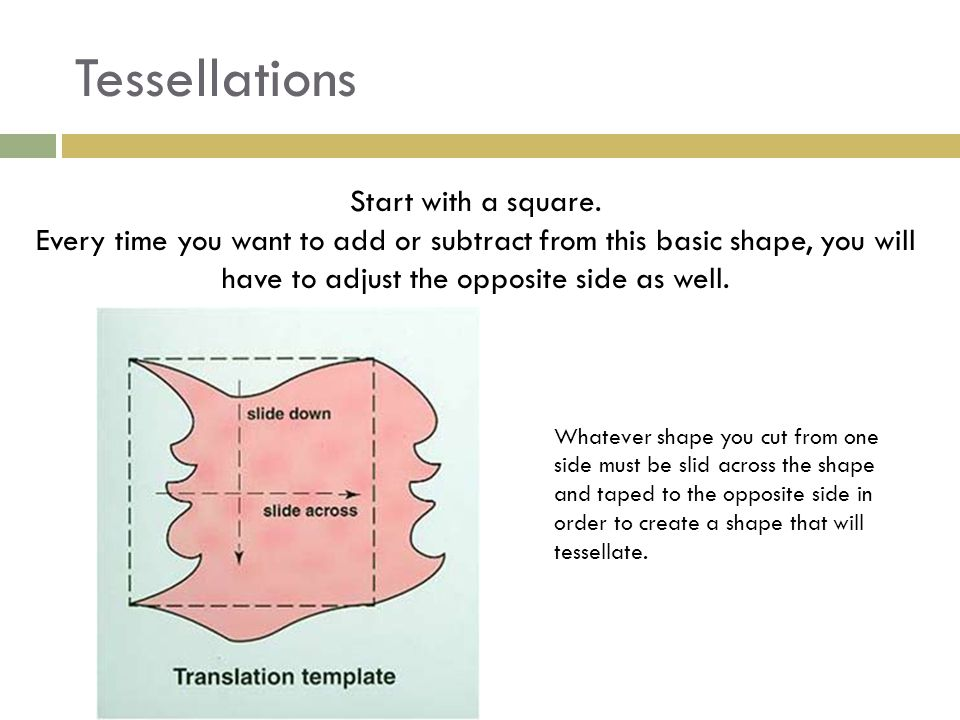 Tessellations Start with a square.