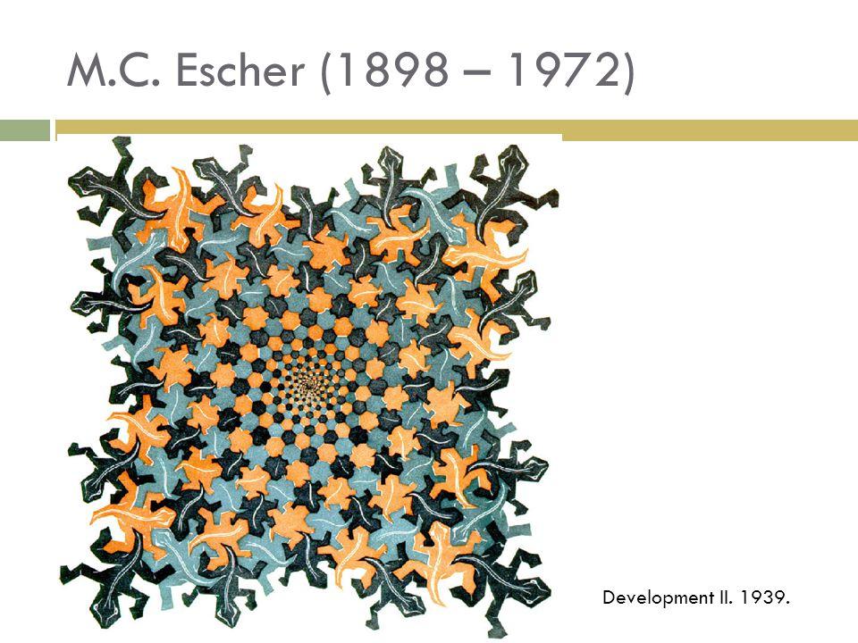 M.C. Escher (1898 – 1972) Development II. 1939.