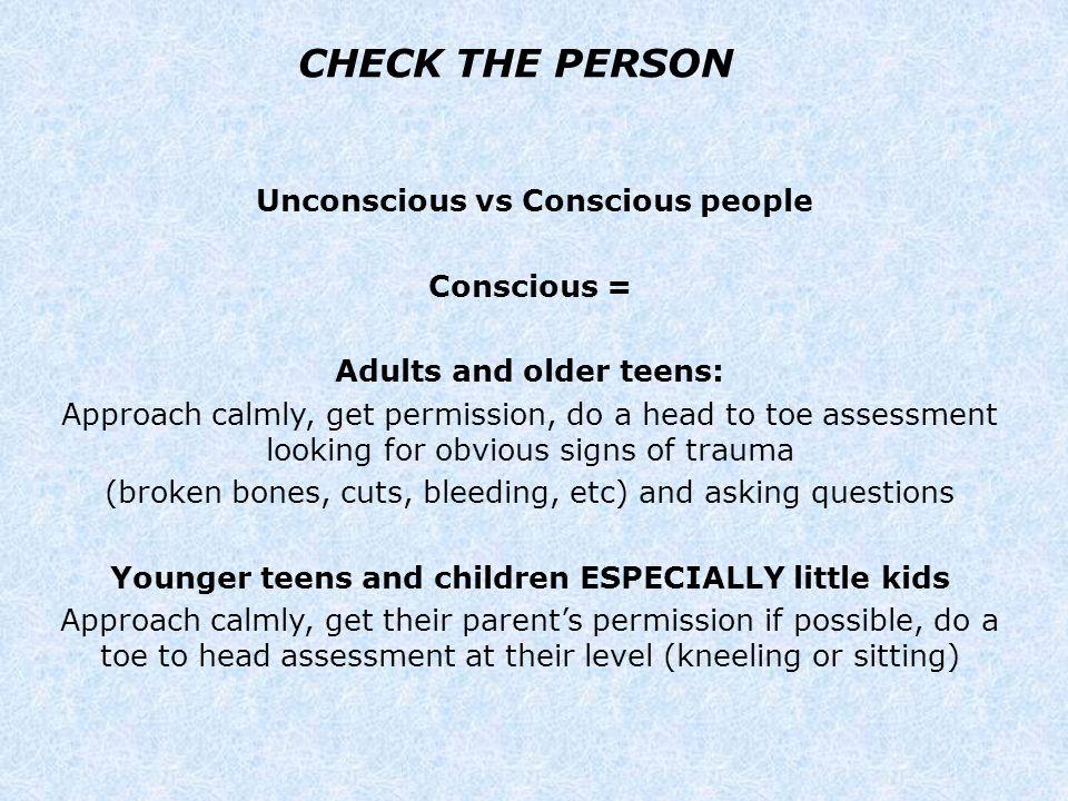 CHECK THE PERSON Unconscious vs Conscious people Conscious =