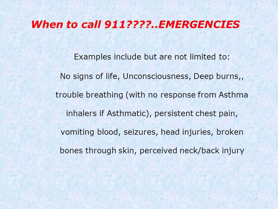 When to call 911 ..EMERGENCIES