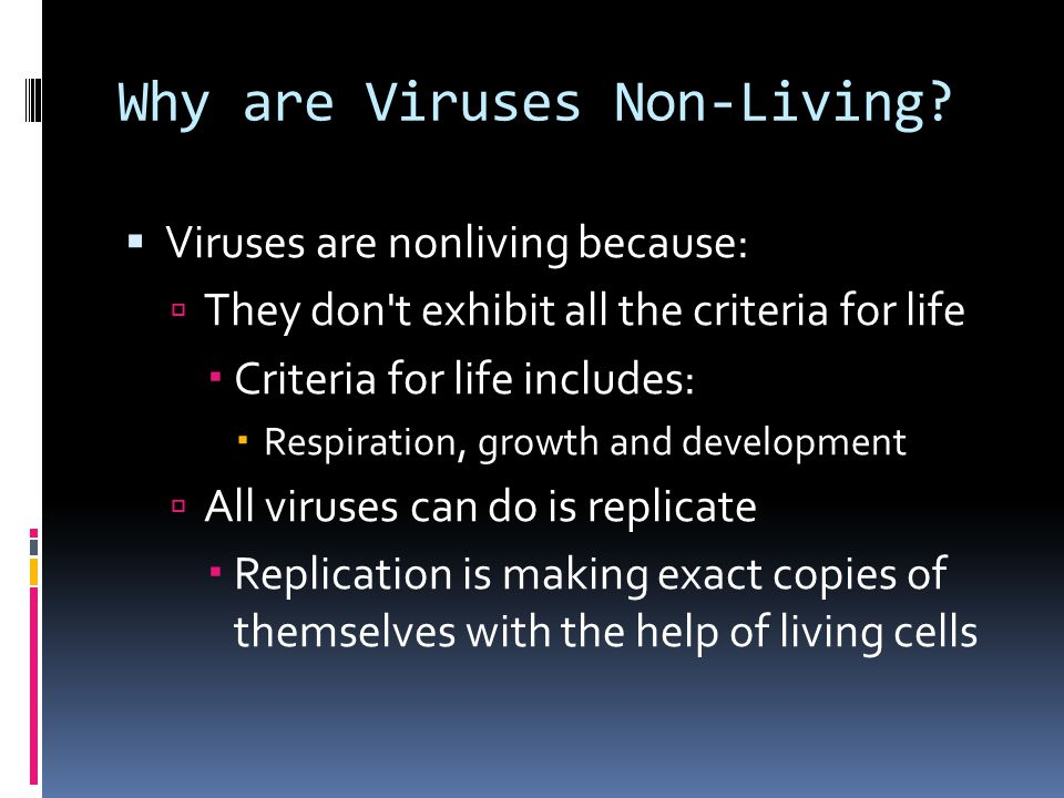 Why are Viruses Non-Living