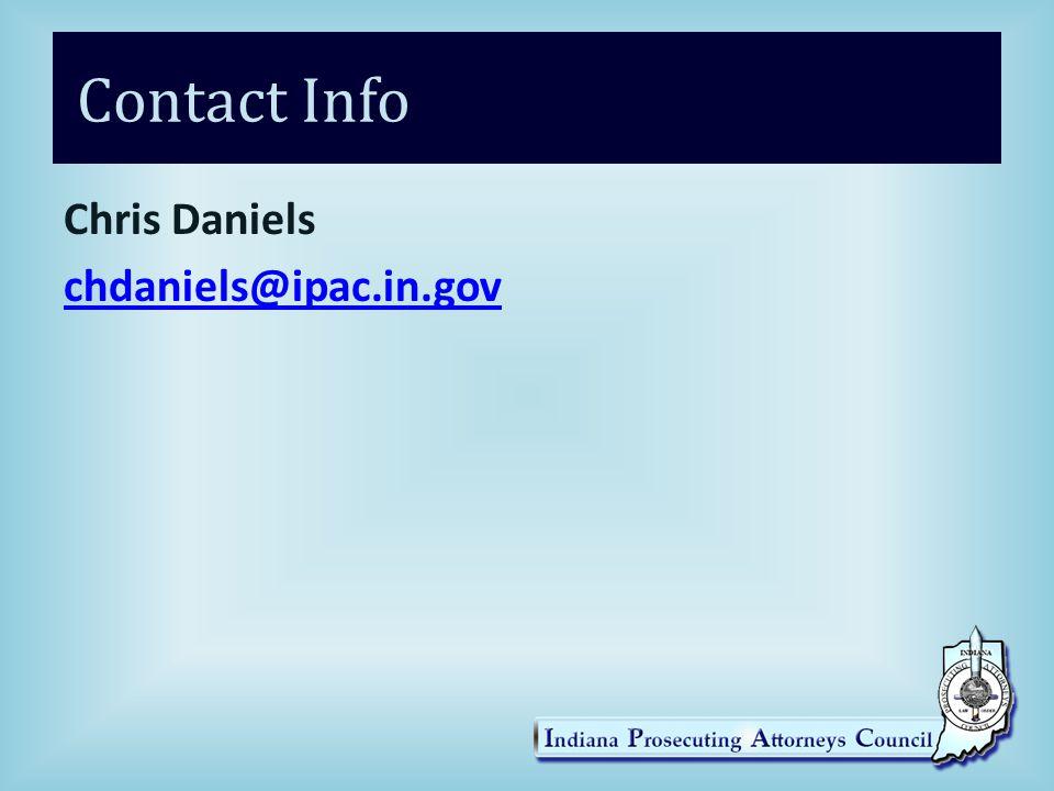 Contact Info Chris Daniels chdaniels@ipac.in.gov