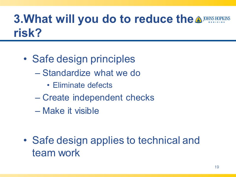 3.What will you do to reduce the risk