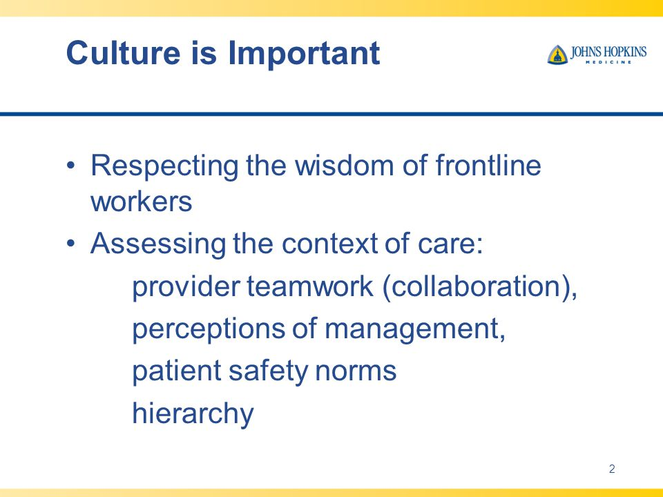 Culture is Important Respecting the wisdom of frontline workers