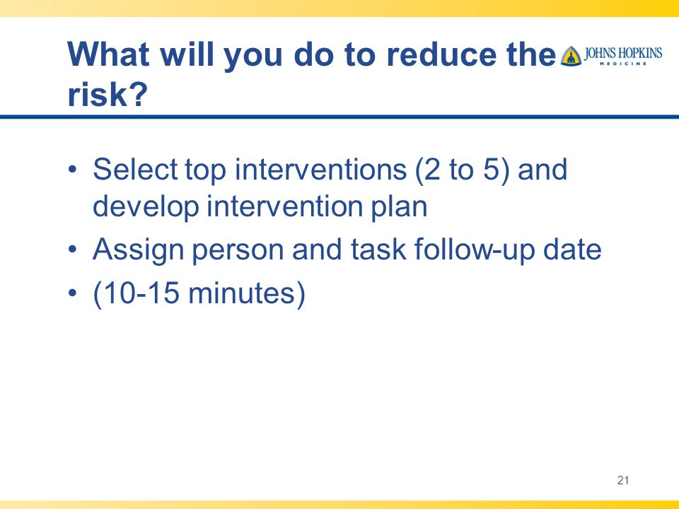 What will you do to reduce the risk