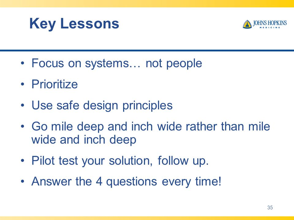 Key Lessons Focus on systems… not people Prioritize
