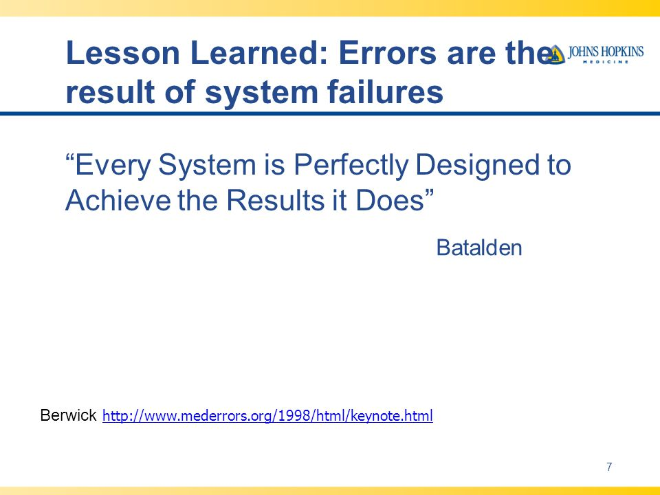 Lesson Learned: Errors are the result of system failures