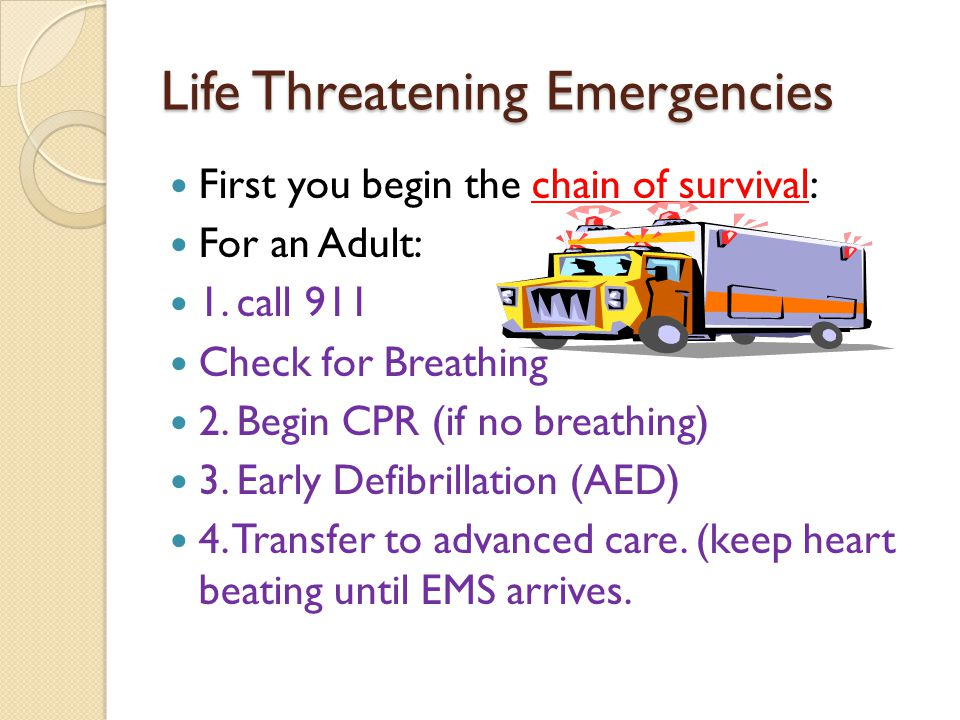Life Threatening Emergencies