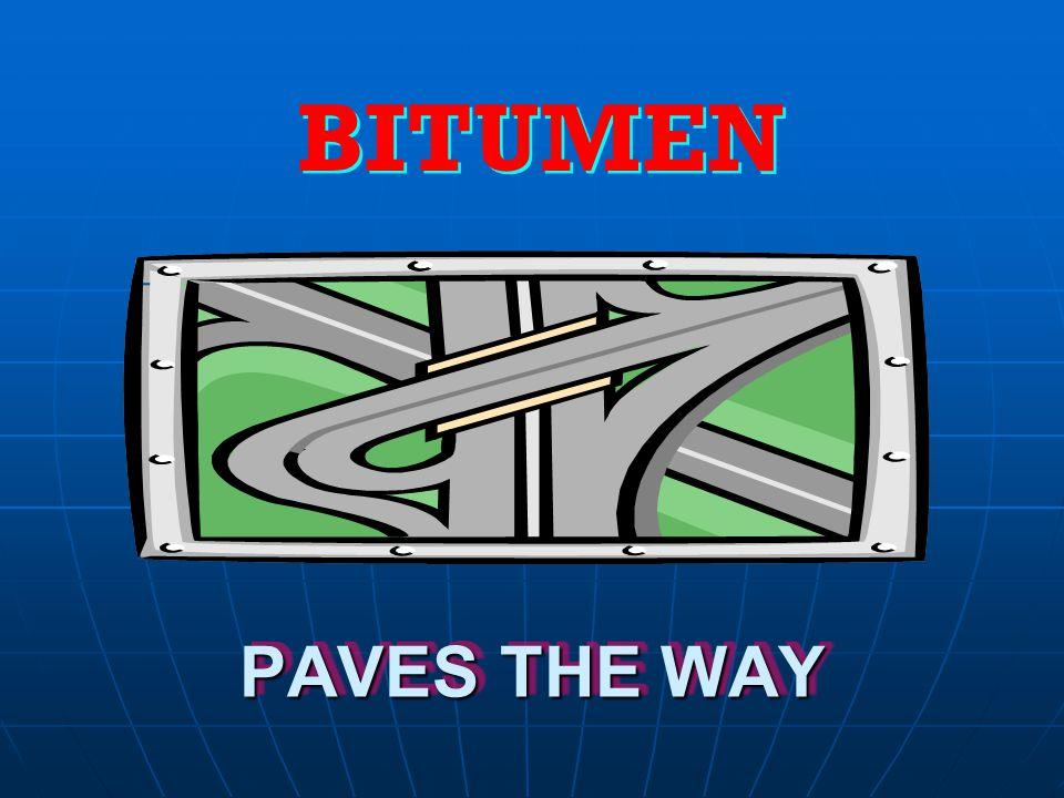 BITUMEN PAVES THE WAY