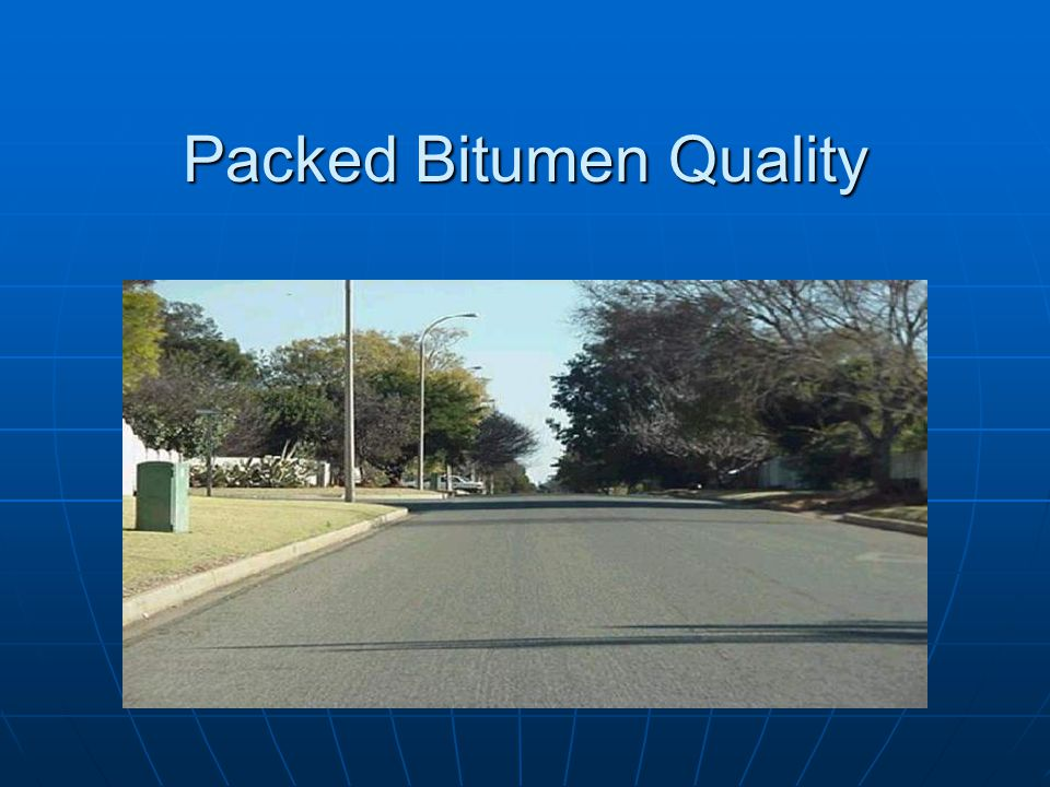 Packed Bitumen Quality