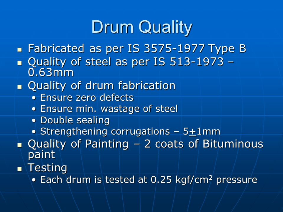 Drum Quality Fabricated as per IS 3575-1977 Type B