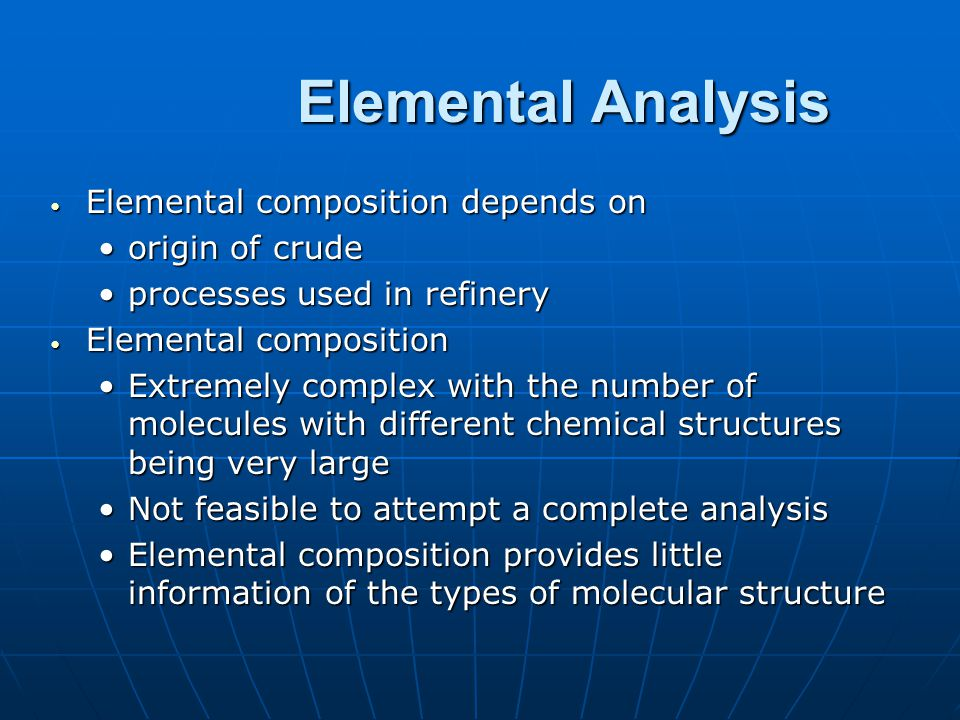 Elemental Analysis Elemental composition depends on origin of crude