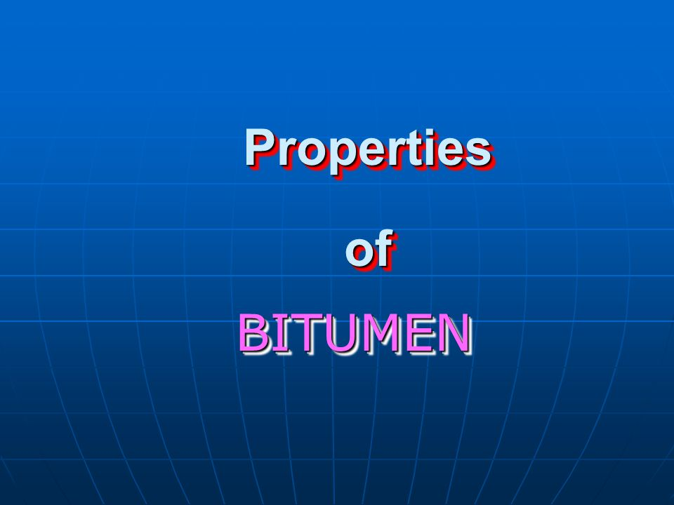 Properties of BITUMEN