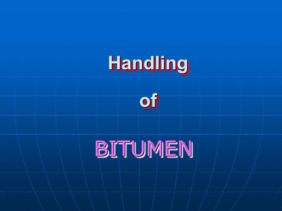 Handling of BITUMEN