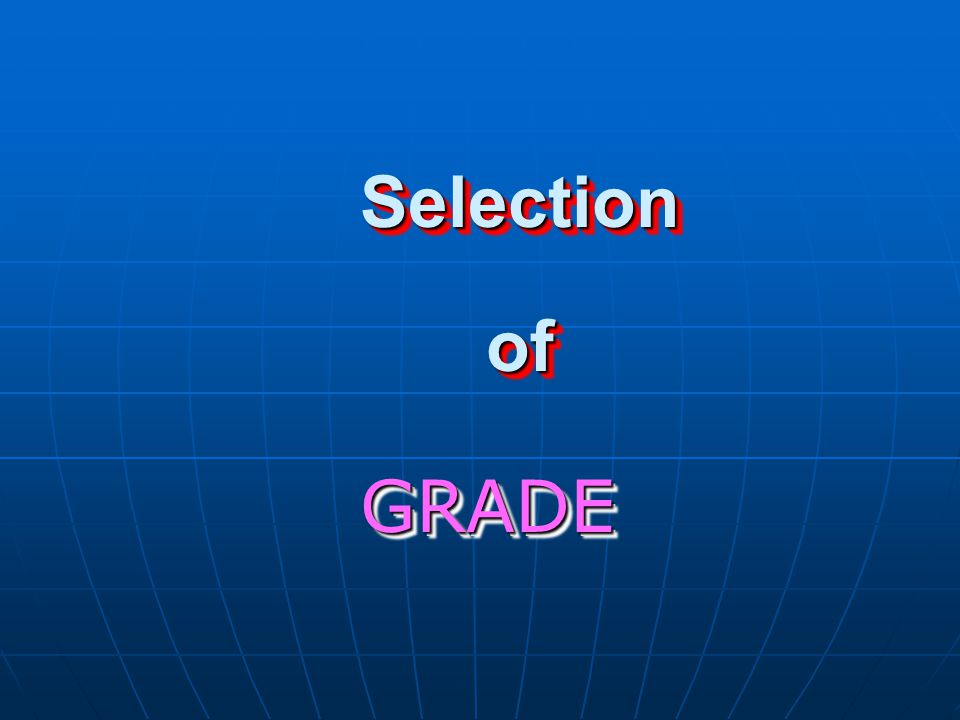 Selection of GRADE