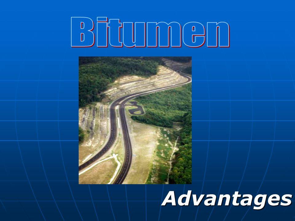 Bitumen Advantages