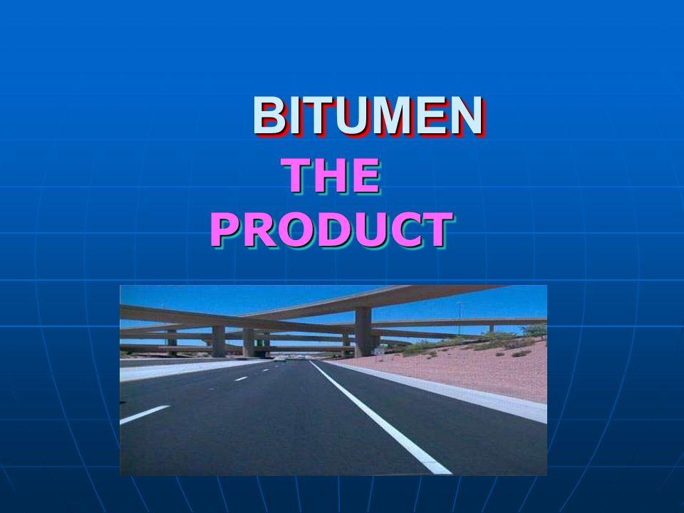 BITUMEN THE PRODUCT