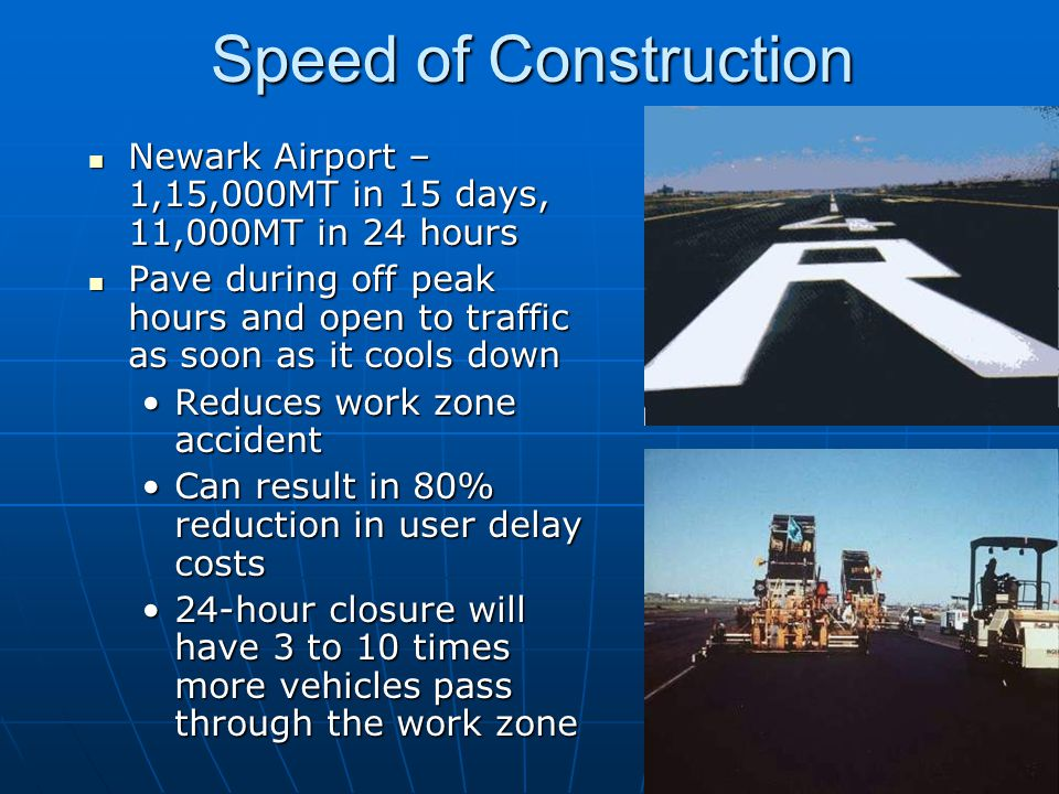Speed of Construction Newark Airport – 1,15,000MT in 15 days, 11,000MT in 24 hours.