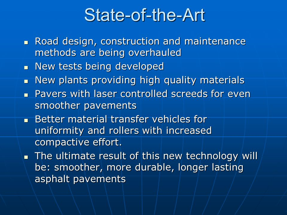 State-of-the-Art Road design, construction and maintenance methods are being overhauled. New tests being developed.