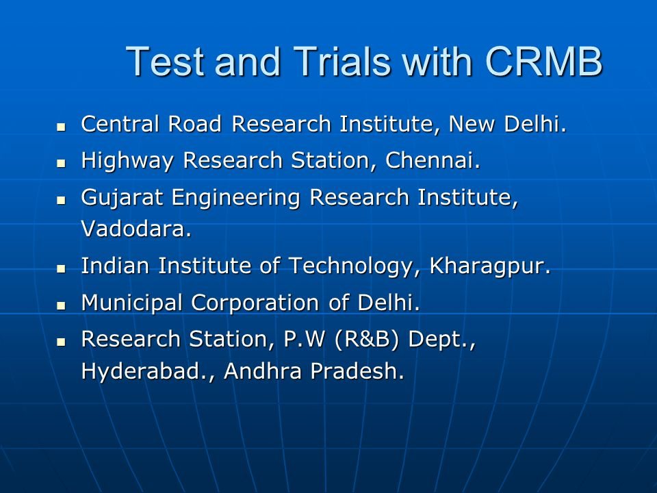 Test and Trials with CRMB