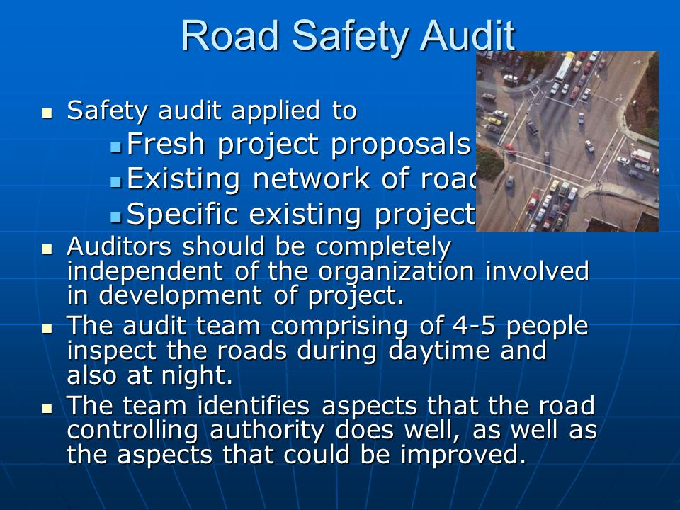 Road Safety Audit Fresh project proposals Existing network of roads