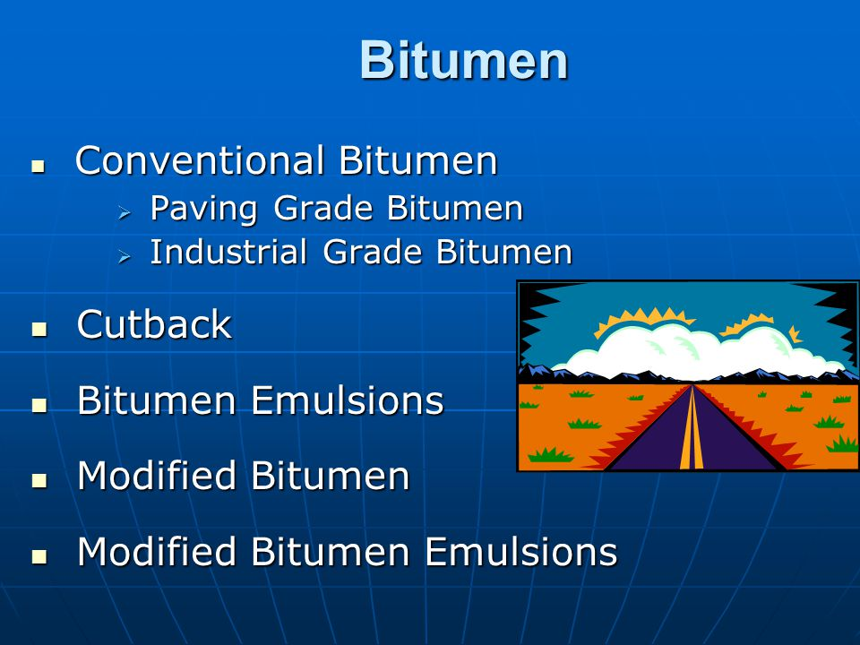 Bitumen Cutback Bitumen Emulsions Modified Bitumen