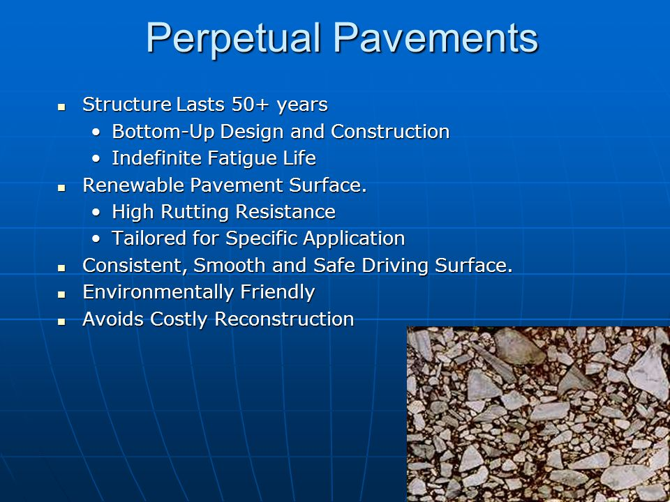 Perpetual Pavements Structure Lasts 50+ years