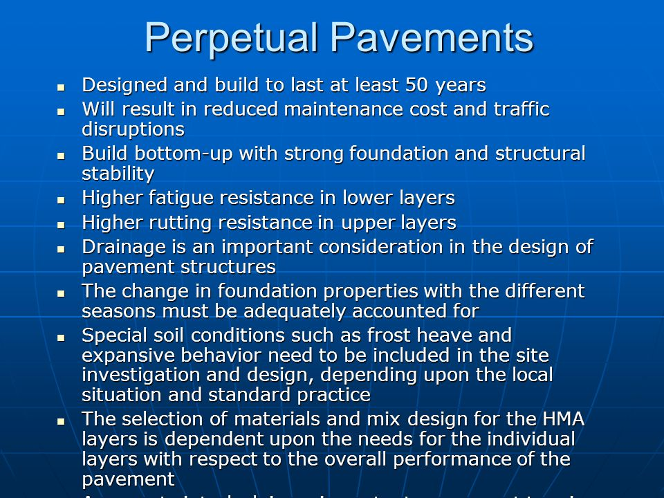 Perpetual Pavements Designed and build to last at least 50 years