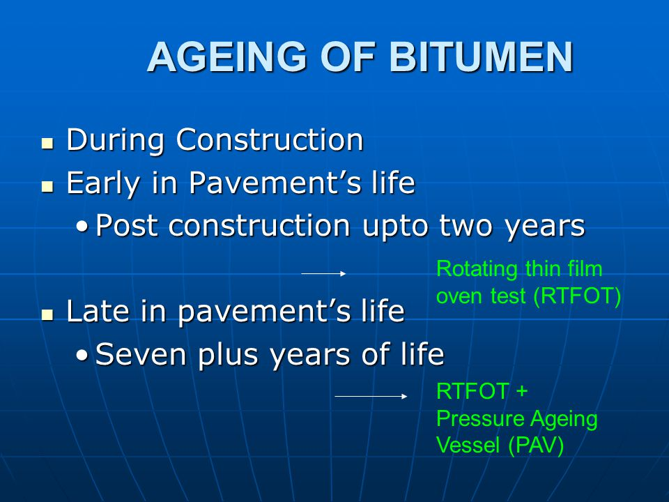 AGEING OF BITUMEN During Construction Early in Pavement's life