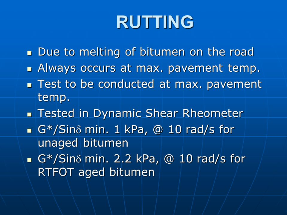 RUTTING Due to melting of bitumen on the road