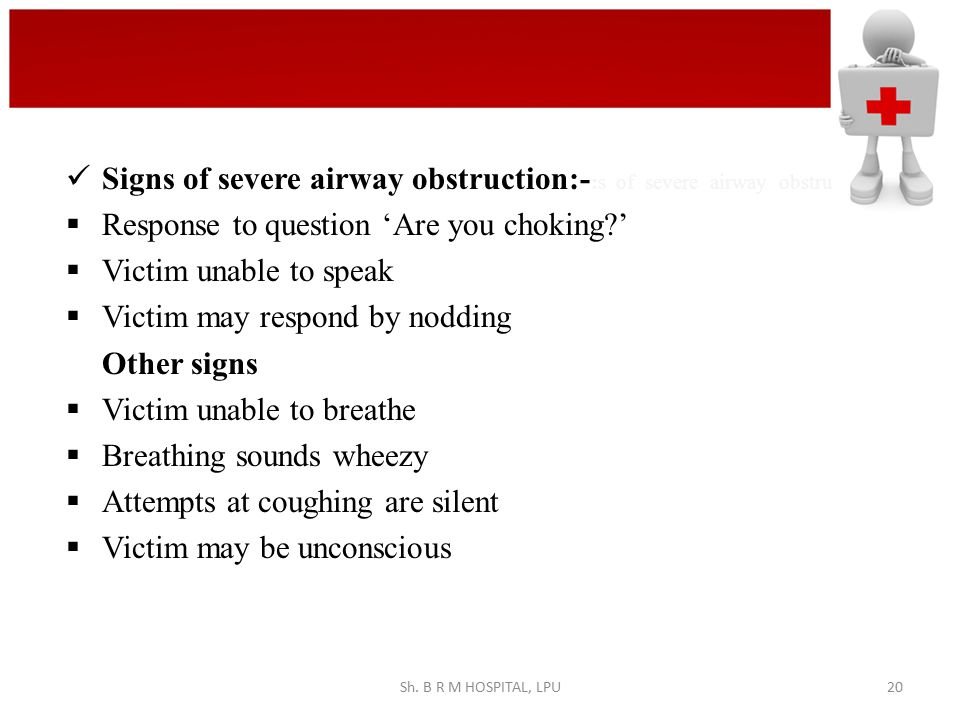 Signs of severe airway obstruction:-:s of severe airway obstru