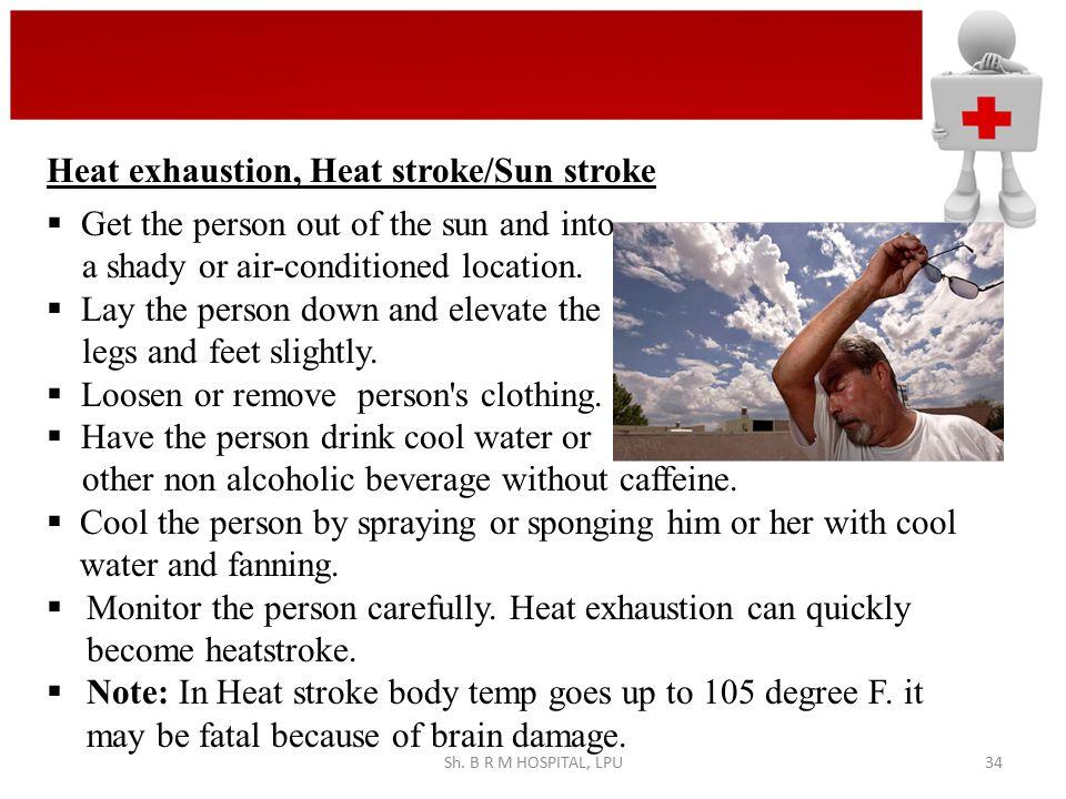Heat exhaustion, Heat stroke/Sun stroke