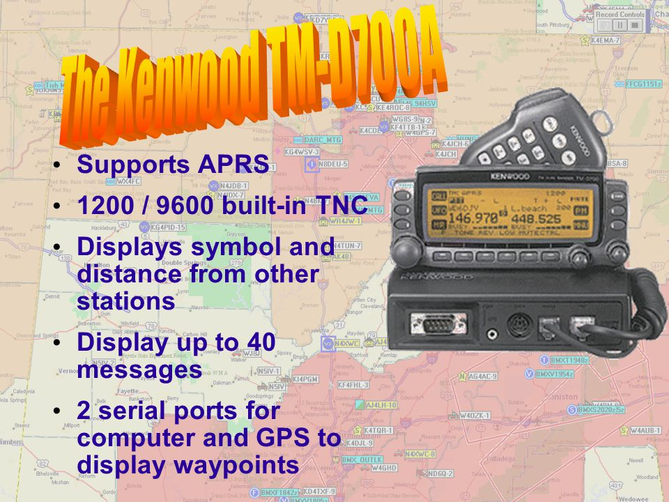 The Kenwood TM-D700A Supports APRS 1200 / 9600 built-in TNC