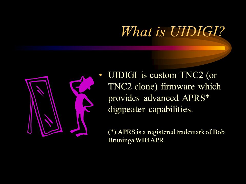 What is UIDIGI UIDIGI is custom TNC2 (or TNC2 clone) firmware which provides advanced APRS* digipeater capabilities.