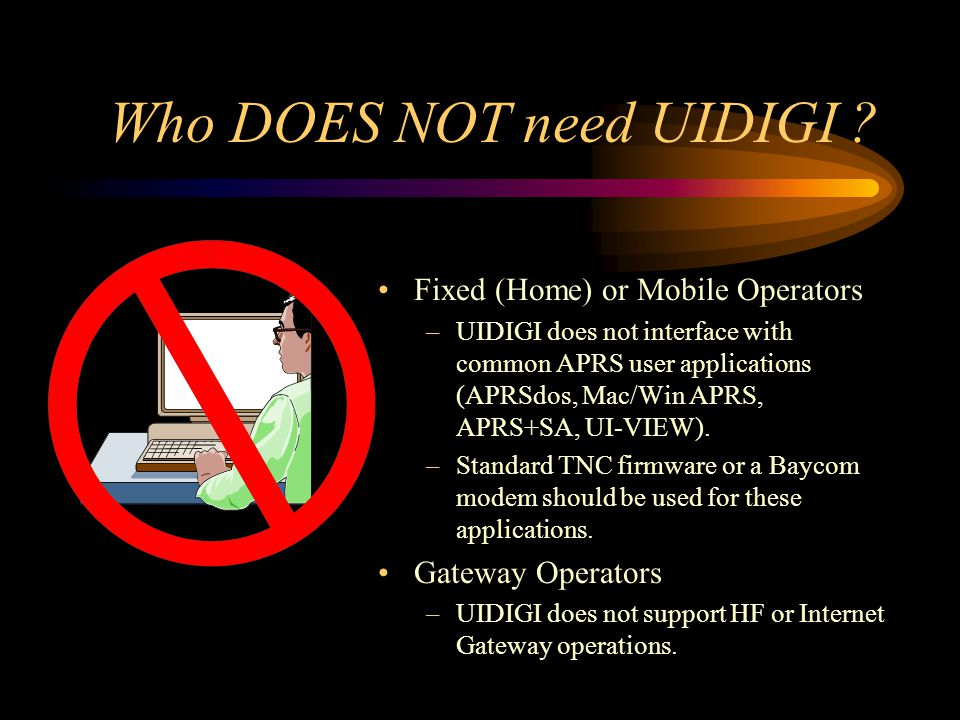 Who DOES NOT need UIDIGI