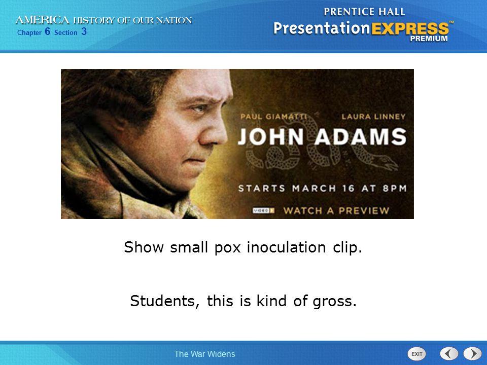 Show small pox inoculation clip.