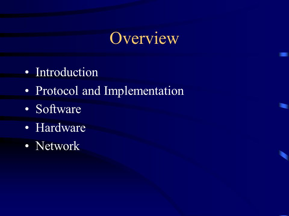 Overview Introduction Protocol and Implementation Software Hardware