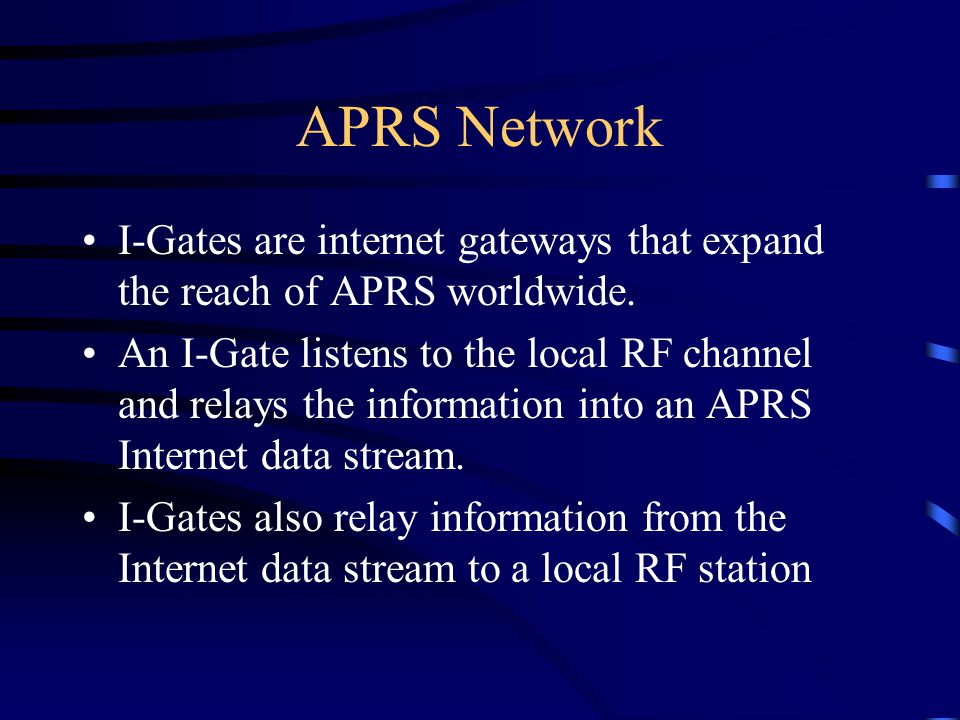 APRS Network I-Gates are internet gateways that expand the reach of APRS worldwide.