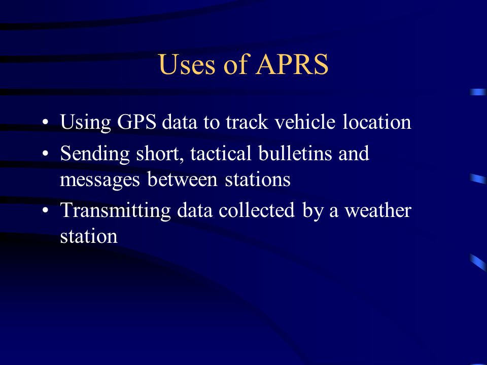 Uses of APRS Using GPS data to track vehicle location