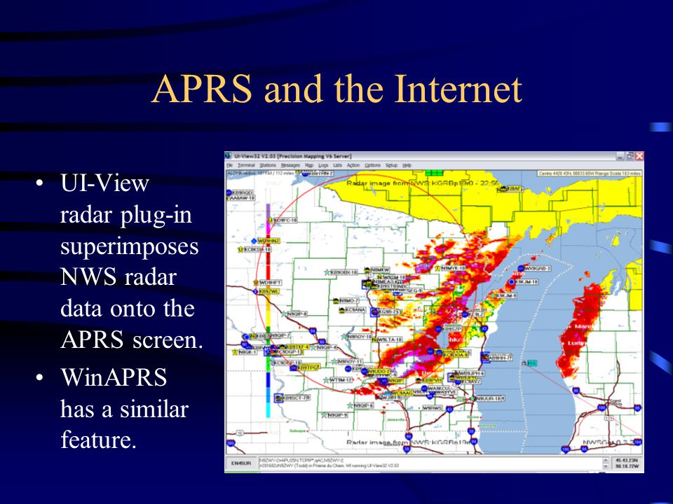 APRS and the Internet UI-View radar plug-in superimposes NWS radar data onto the APRS screen. WinAPRS has a similar feature.