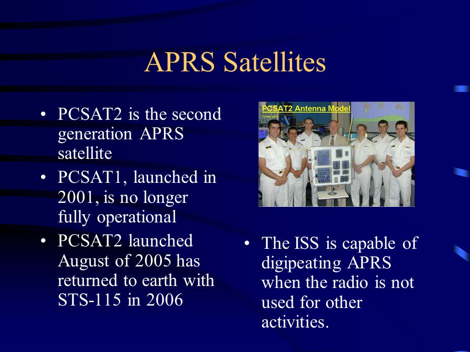 APRS Satellites PCSAT2 is the second generation APRS satellite