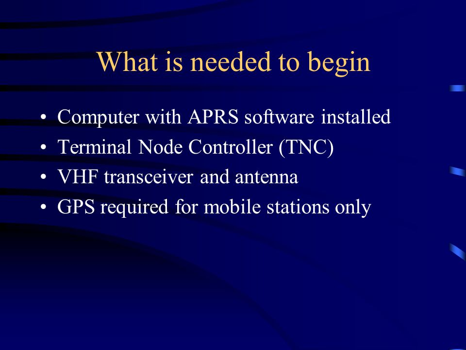 What is needed to begin Computer with APRS software installed