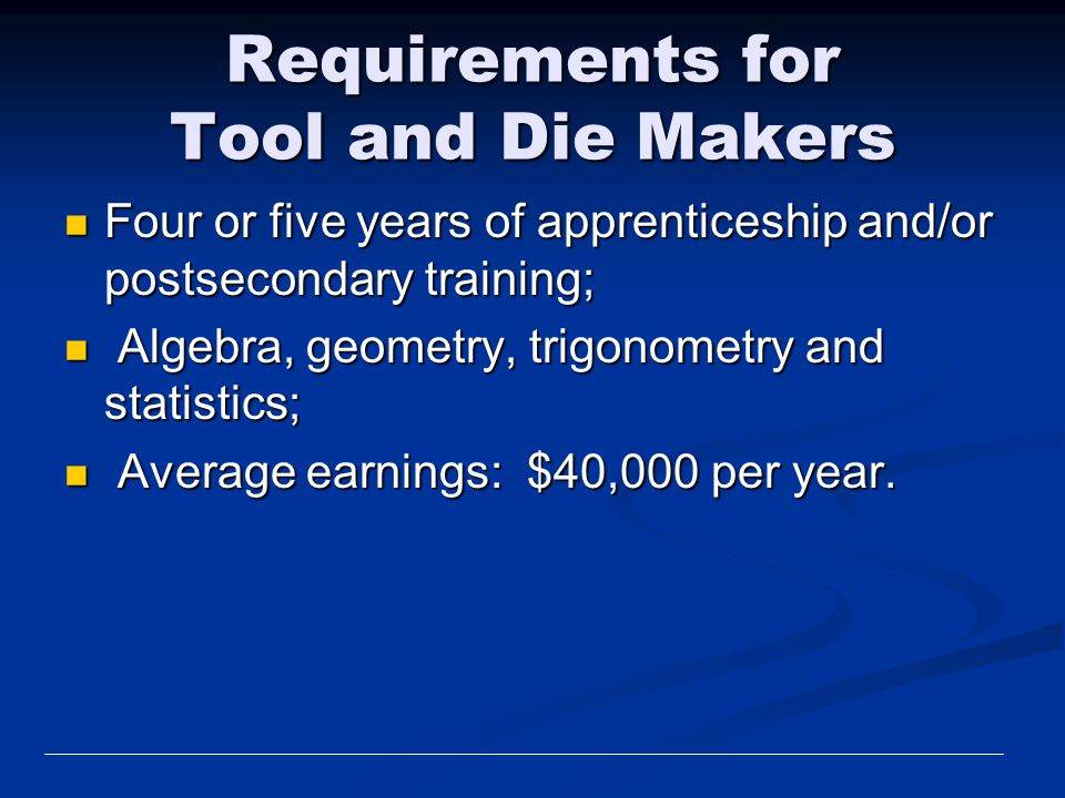 Requirements for Tool and Die Makers
