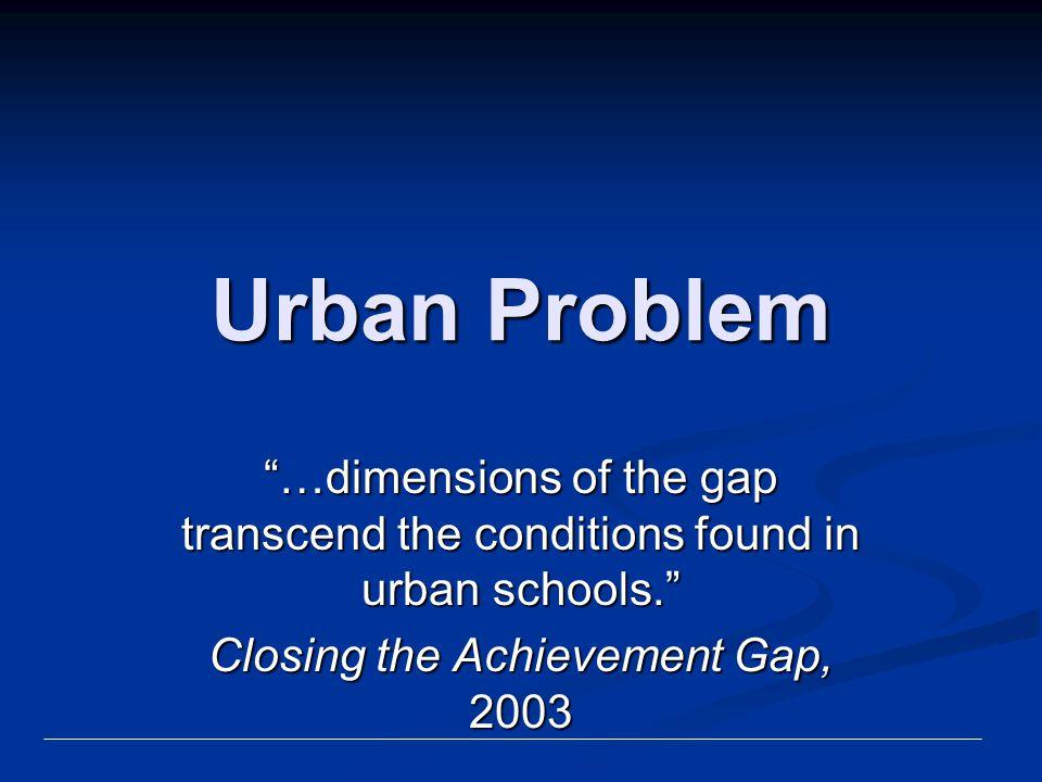 Closing the Achievement Gap, 2003